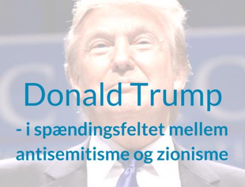 Donald Trump – i spændingsfeltet mellem antisemitisme og zionisme